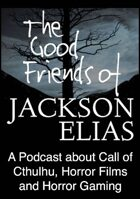 The Good Friends of Jackson Elias, Podcast Episode 80: Pulp Cthulhu
