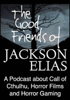 The Good Friends of Jackson Elias, Podcast Episode 95: Cthulhu Mythos as Science Fiction