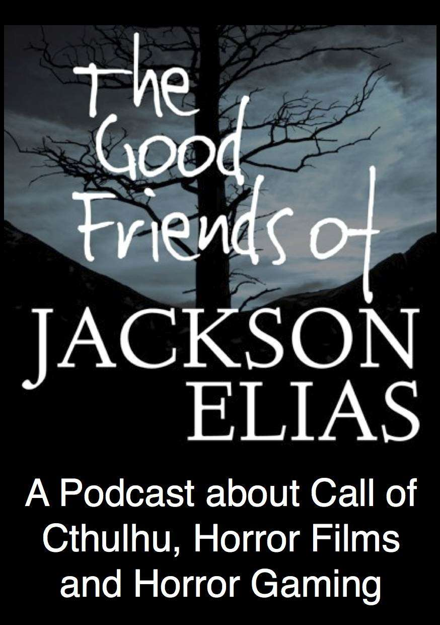 The Good Friends of Jackson Elias, Podcast Episode 157: The Carcosa Mythos in Media and Gaming
