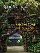 Relic Worlds Short Story 5: Lancaster James and the Tomb of Dumacha