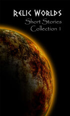 Relic Worlds Short Stories - Year 1 [BUNDLE]