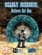 DEADLY MISSIONS: Outlaws Set One