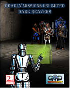 DEADLY MISSIONS UNLIMITED: Dark Reavers