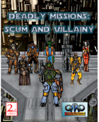 DEADLY MISSIONS: Scum And Villainy