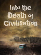 Into the Death of Civilisation
