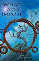 What Fates Impose