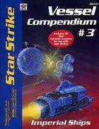 Vessel Compendium #3