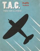 Table Air Combat: P-47D Thunderbolt