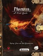 Phoenixes - A Field Guide