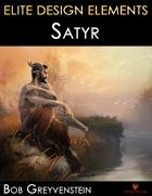Elite Design Elements: Satyr