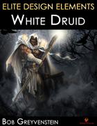 Elite Design Elements: White Druid