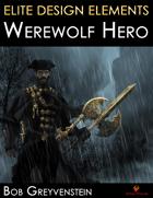 Elite Design Elements: Werewolf Hero