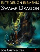 Elite Design Elements: Swamp Dragon