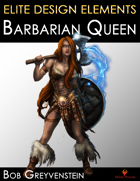 Elite Design Elements: Barbarian Queen