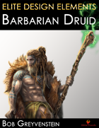 Elite Design Elements: Barbarian Druid