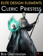 Elite Design Elements: Cleric Priestess