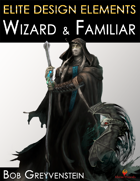 Elite Design Elements: Evil Wizard and Familiar