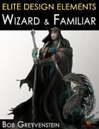 Elite Design Elements: Evil Wizard and Familiar