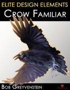 Elite Design Elements: Crow Familiar