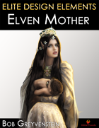 Elite Design Elements: Elf Mother