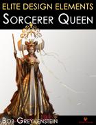 Elite Design Elements: Sorcerer Queen