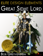 Elite Design Elements: Great Sidhe Lord