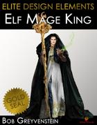 Elite Design Elements: Elf Mage King