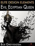 Elite Design Elements: Evil Egyptian Queen