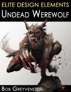 Elite Design Elements: Undead Werewolf