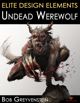 Elite Design Elements: Undead Werewolf