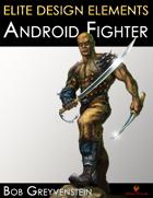 Elite Design Elements: Android Fighter