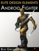Elite Design Elements: Android Fighter