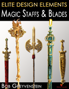 Magical Blades and Staffs