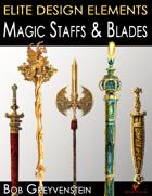 Elite Design Elements: Magical Blades and Staffs