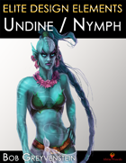 Elite Design Elements: Nymph or Undine