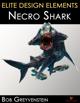 Elite Design Elements: Necro Shark