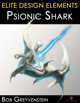 Elite Design Elements: Psionic Shark