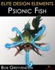Elite Design Elements: Psionic Fish