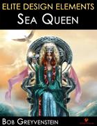 Elite Design Elements: Sea Queen