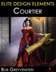 Elite Design Elements: Courtier