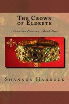 The Crown of Eldrete:  Kavaliro Cousins, Book One