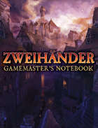 Gamemaster's Notebook - ZWEIHÄNDER Grim and Perilous RPG