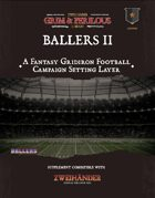 Ballers II - Supplement for Zweihander RPG