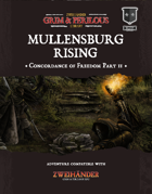 Mullensburg Rising: The Concordance of Freedom Part II  - Adventure for Zweihander RPG