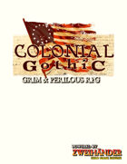 COLONIAL GOTHIC: Grim & Perilous RPG (Press Kit)