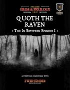 The In Between Part 1: Quoth The Raven - Adventure for Zweihander RPG