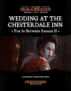 The In Between: Part II Wedding at the Chesterdale Inn - Adventure for Zweihander RPG