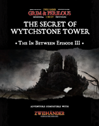 The In Between Part III: The Secret of Wytchstone Tower - Adventure for Zweihander RPG