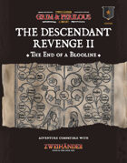The Descendant Revenge II The End of a Bloodline - Adventure for Zweihander RPG