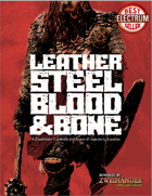 Leather, Steel, Blood & Bone - Supplement for Zweihander RPG